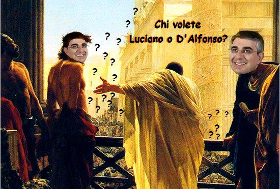 Chi volete Luciano o D'Alfonso? Dietro le quinte della sua candidatura..